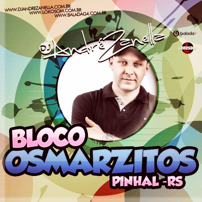 BLOCO OSMARZITOS 2016 - DJ ANDRE ZANELLA