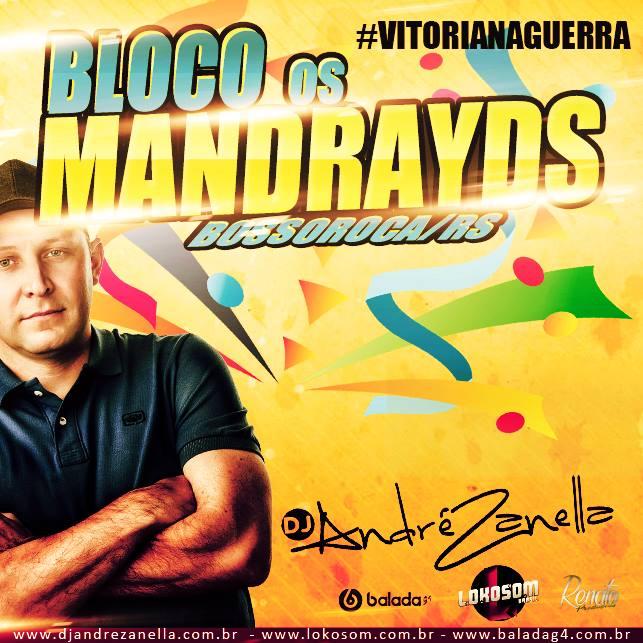 BLOCO MANDRAYD'S - DJ ANDRE ZANELLA