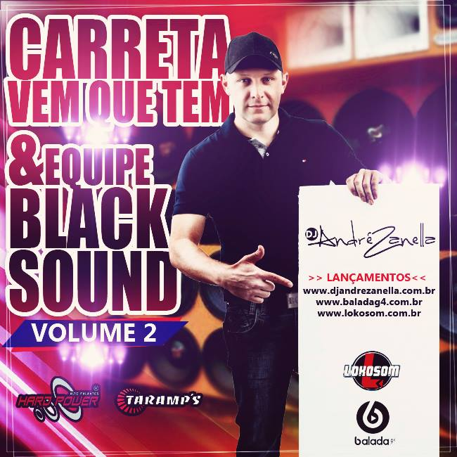 CARRETA VEM QUE TEM E BLACK SOUND - DJ ANDRE ZANELLA