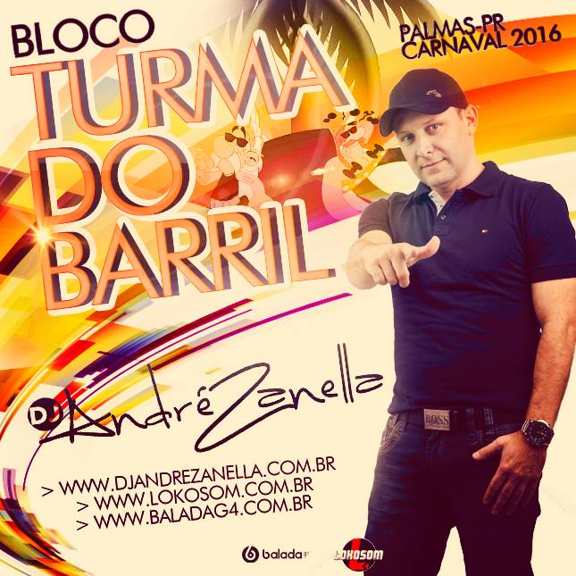 TURMA DO BARRIL 2016 - DJ ANDRÉ ZANELLA