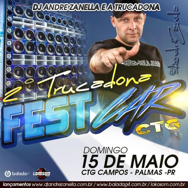 2º TRUCADONA FEST CAR - DJ ANDRE ZANELLA