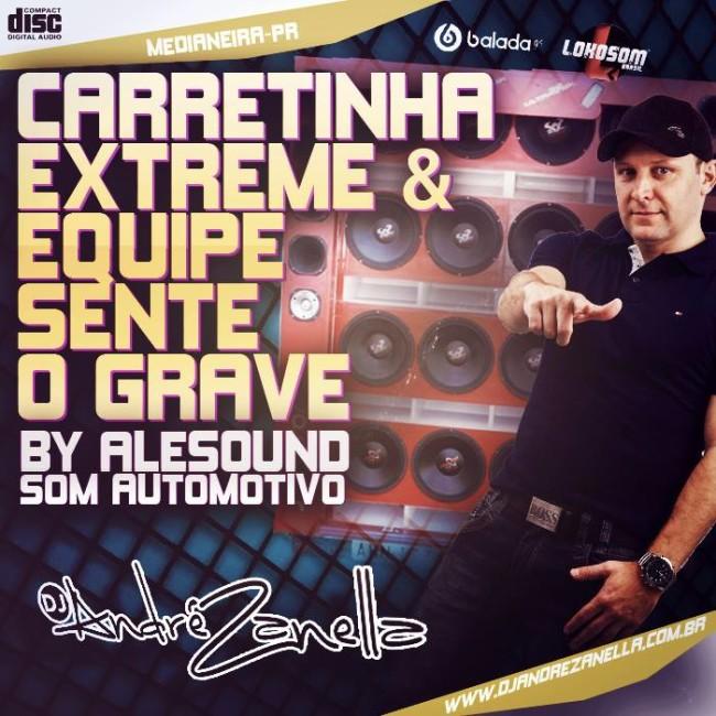CARRETINHA EXTREME E EQUIPE SENTE O GRAVE-DJ ANDRE ZANELLA