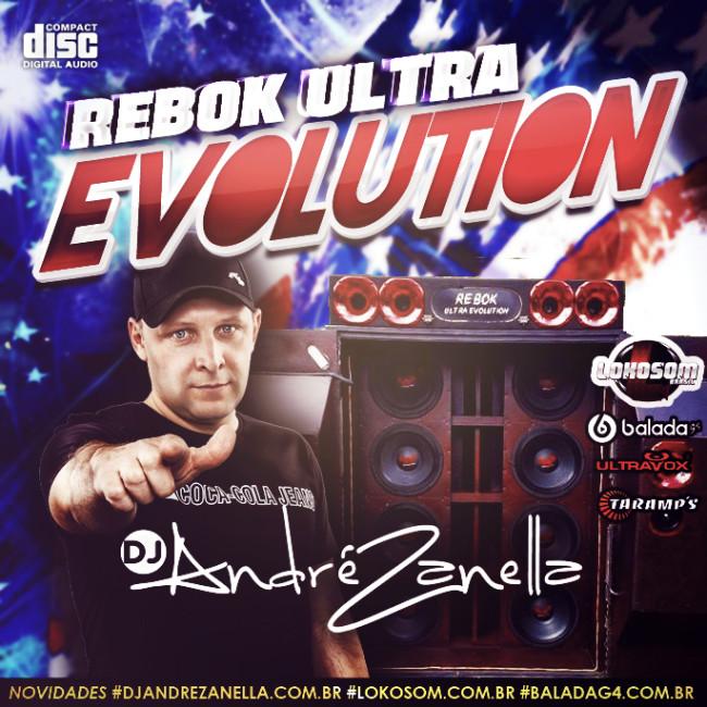 REBOK ULTRA EVOLUTIO - DJ ANDRE ZANELLA
