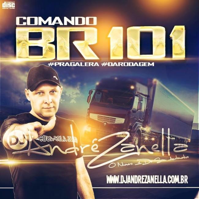 comando BR 101 - DJ ANDRE ZANELLA